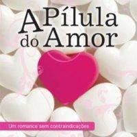 Postagem Coletiva | Série Livros: A Pílula do Amor (Drica Pinotti)
